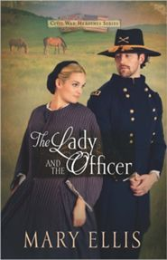 The Lady and the Officer (Civil War Heroines #2)