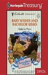 Baby Wishes and Bachelor Kisses