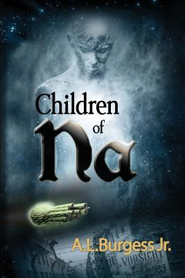Children of Na by A.L. Burgess Jr.