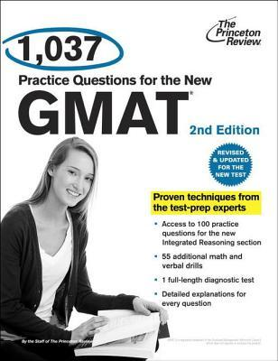 1,037 Practice Questions for the New GMAT, 2nd Edition: Revised and Updated for the New GMAT