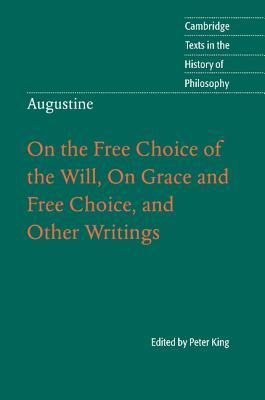 On the Free Choice of the Will/On Grace & Free Choice/Other Writings (Texts in the History of Philosophy)
