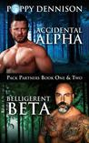 Accidental Alpha/Belligerent Beta: Pack Partners Book One & Two