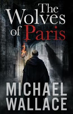 The Wolves of Paris (REQuested) - Michael Wallace