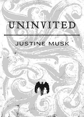 Uninvited by Justine Musk