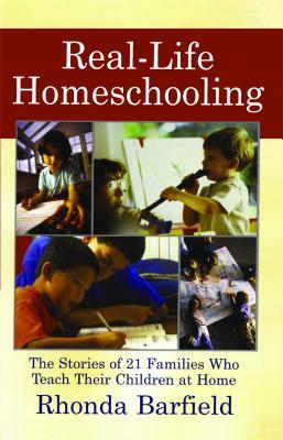Real-Life Homeschooling by Rhonda Barfield