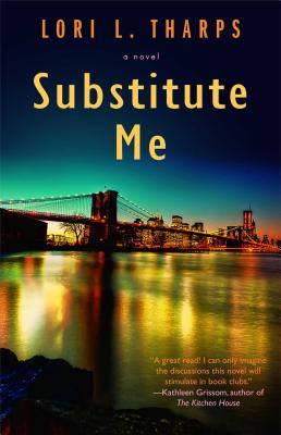 Substitute Me by Lori L. Tharps