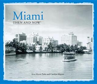 Miami: Then and Now®
