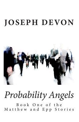 Probability Angels by Joseph Devon