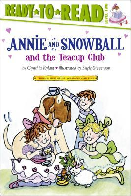 Annie and Snowball and the Teacup Club (Annie and Snowball)