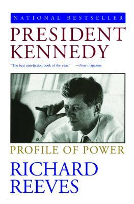 President Kennedy by Richard Reeves