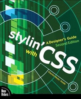 Free download online Stylin' with CSS: A Designer's Guide, Adobe Reader by Charles Wyke-Smith PDF
