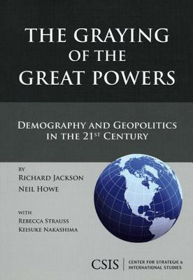 The Graying of the Great Powers by Richard Jackson
