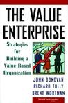 The Value Enterprise: Strategies for Building a Value-Based Organization