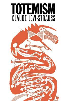 Totemism by Claude Lévi-Strauss