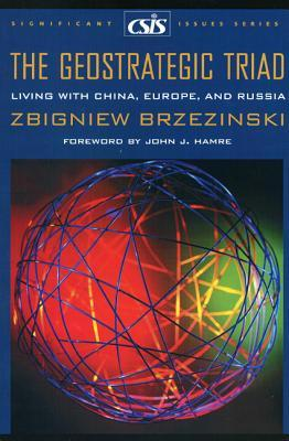 The Geostrategic Triad: Living with China, Europe, Russia