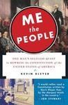 Me the People: One Man's Selfless Quest to Rewrite the Constitution of the United States of America