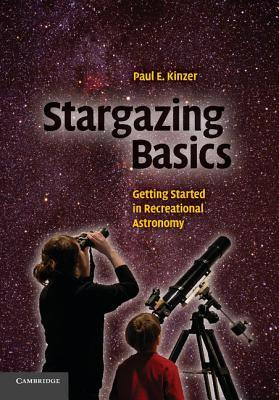 Free online download Stargazing Basics: Getting Started in Recreational Astronomy PDF by Paul E. Kinzer