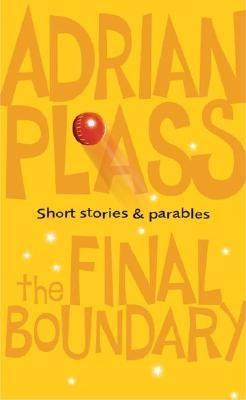 The Final Boundary: Short Stories and Parables