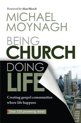Being Church, Doing Life by Michael Moynagh