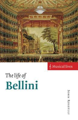 The Life of Bellini (Musical Lives)