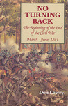 No Turning Back: The Beginning of the End of the Civil War, March-June 1864