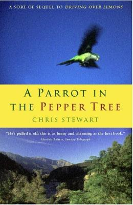 Free download A Parrot in the Pepper Tree (Driving Over Lemons Trilogy #2) ePub by Chris  Stewart