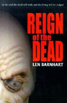 Reign of the Dead by Len Barnhart