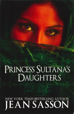 Princess Sultana's Daughters by Jean Sasson
