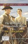 The Wrangler's Inconvenient Wife (Wyoming Legacy, #3)