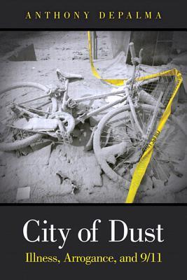 City of Dust: Illness, Arrogance, and 9/11