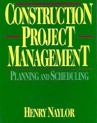 Construction Project Management by Henry F. W. Naylor