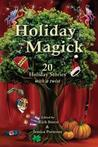 Holiday Magick: 20 Holiday Stories with a Twist
