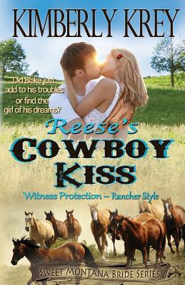 Reese's Cowboy Kiss Witness Protection Rancher Style: Blake's Story