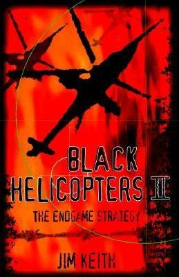 Black Helicopters II: The End Game Strategy