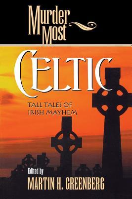 Murder Most Celtic by Martin H. Greenberg