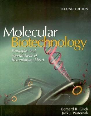 Molecular Biotechnology: Principles & Applications of Recomb