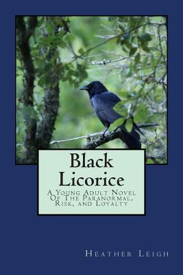 Black Licorice by Heather Leigh