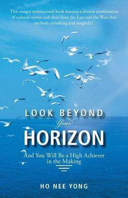 Look Beyond Your Horizon by Nee Yong Ho