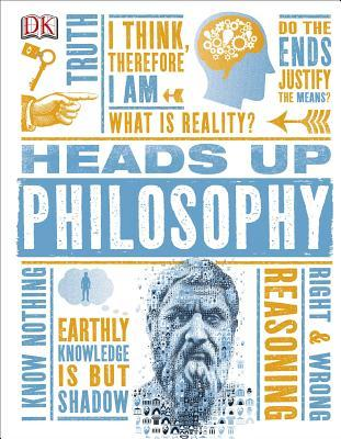 Heads Up Philosophy by DK Publishing