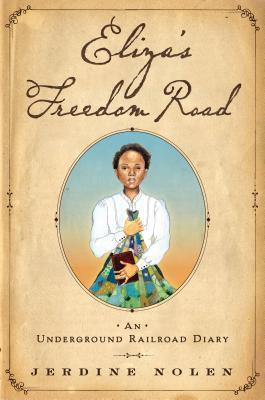 Eliza's Freedom Road by Jerdine Nolen