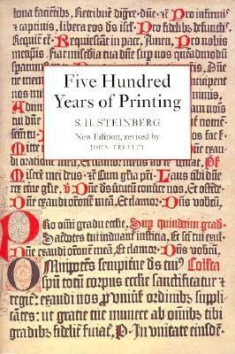 Five Hundred Years of Printing by S.H. Steinberg