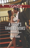 A Bride's Tangled Vows (Mill Town Millionaires, #1)