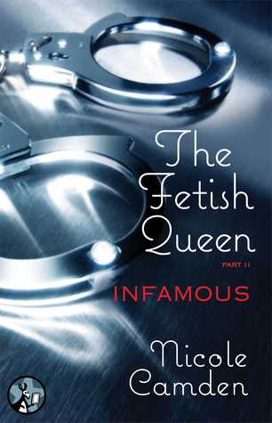 The Fetish Queen, Part Two: Infamous (The Fetish Queen #2)