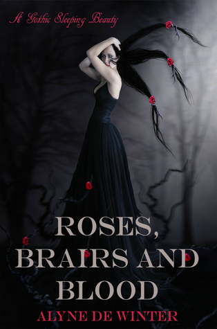 Roses, Briars and Blood by Alyne de Winter