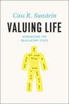 Valuing Life: Humanizing the Regulatory State
