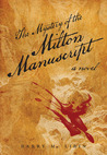 The Milton Manuscript: The Search for Meaning in Paradise Lost: A Novel