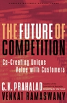 The Future of Competition by C.K. Prahalad