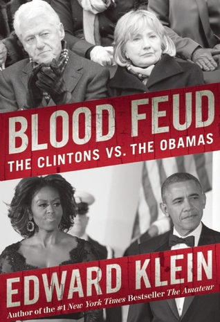 Blood Feud: The Obamas vs. the Clintons - Edward Klein