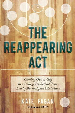 The Reappearing Act: Coming Out on a College Basketball Led By Born-Again Christians