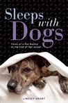 Sleeps with Dogs: Confessions of an Animal Nanny in Over Her Head